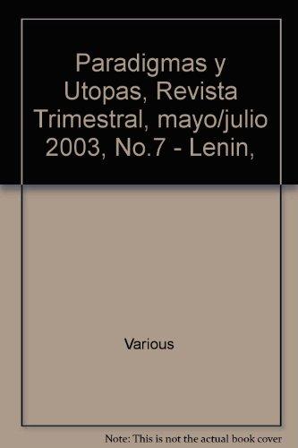 Paradigmas y Utopas, Revista Trimestral, mayo/julio 2003, No.7 - Lenin,