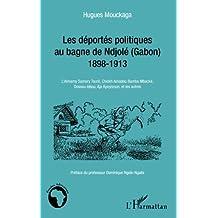 Les déportés politiques au bagne de Ndjolé (Gabon)