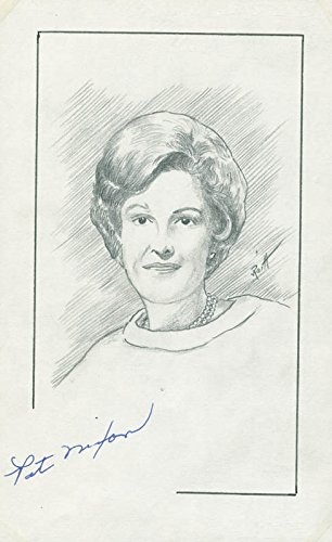 First Lady Patricia R. Nixon – Original Art Signed co-signed By: John Raitt