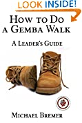 #5: How to Do a Gemba Walk: Take a Gemba Walk to Improve Your Leadership Skills