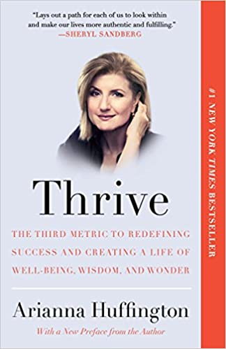 fe81bbbbb Thrive  The Third Metric to Redefining Success and Creating a Life of Well- Being