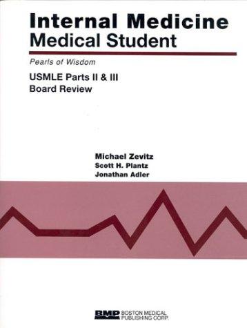 Internal Medicine Medical Student USMLE Parts II & III: Pearls of Wisdom (Parts II and III)