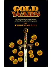 Gold Wars: The Battle Against Sound Money as Seen From a Swiss Perspective