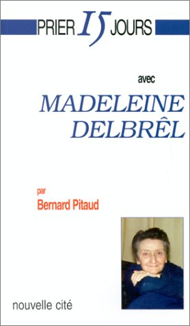 Book cover from Prier 15 jours avec Madeleine Delbrêl by Bernard Pitaud
