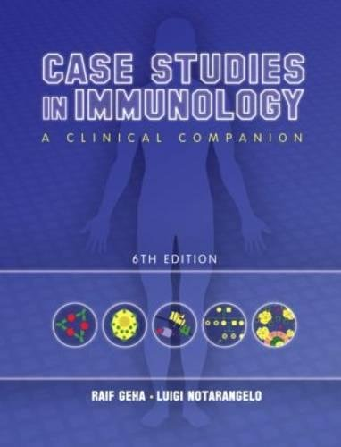 Case Studies in Immunology: A Clinical Companion (Geha, Case Studies in Immunology: A Clinical Companion)