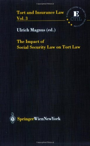 The Impact of Social Security Law on Tort Law (Tort and Insurance Law)
