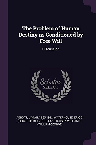 The Problem of Human Destiny as Conditioned by Free Will: Discussion