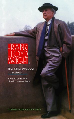 Frank Lloyd Wright: The Mike Wallace Interviews