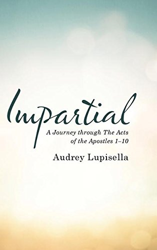 Download Impartial: A Journey through The Acts of the Apostles 1-10 ebook