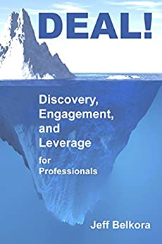 DEAL! Discovery, Engagement, and Leverage for Professionals by [Belkora, Jeff]