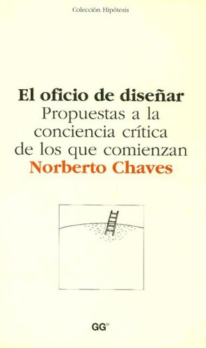 Descargar Libro El Oficio De Diseñar Norberto Chaves