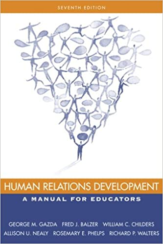 Human relations development a manual for educators 7th edition human relations development a manual for educators 7th edition george m gazda fred j balzer william c childers allison nealy rosemary e phelps fandeluxe Images