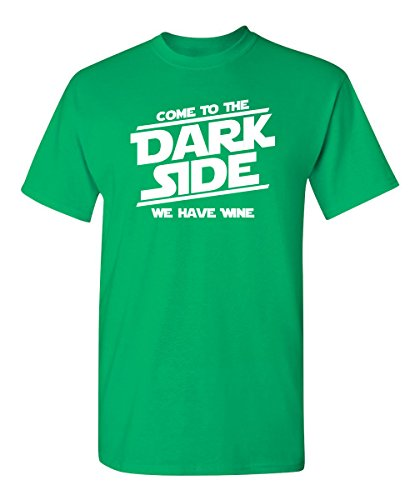 Come Dark Side Wine Sarcastic Novelty Graphic Funny T Shirt S Irish ()