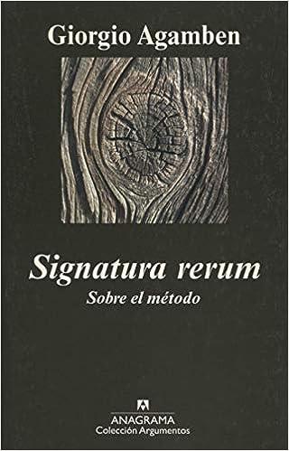 Signatura rerum: Sobre el método: 407 (Argumentos): Amazon.es ...