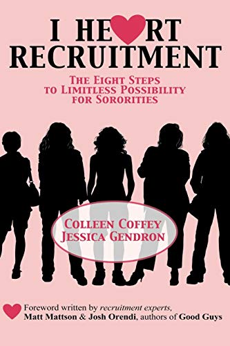 (I Heart Recruitment: The Eight Steps to Limitless Possibility for Sororities)