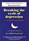 img - for Breaking the Cycle of Depression: a Revolution in Psychology (Organising Ideas Monograph) book / textbook / text book