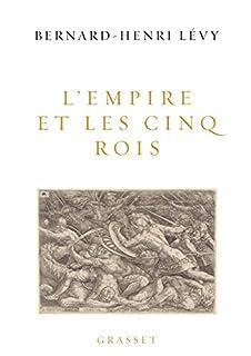 L'Empire et les cinq rois, Lévy, Bernard-Henri