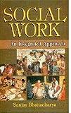 Social Work : An Integrated Approach