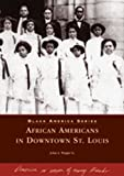 African Americans in Downtown St. Louis  (MO)  (Black America Series)