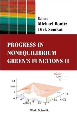 Progress in Nonequilibrium Green's Functions II: Proceedings of the Conference Dresden, Germany 19-23 August 2002 by Dirk Semkat (2003-08-31)