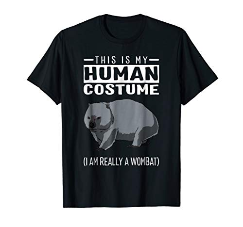 This Is My Human Costume I'm Really A Wombat T Shirt]()