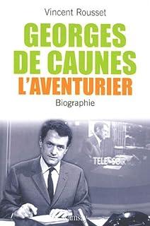 Georges de Caunes, l'aventurier