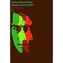 Rainer Maria Rilke: Masks and the Man