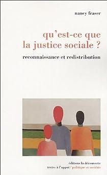 Qu'est-ce que la justice sociale ? : Reconnaissance et redistribution par Fraser