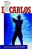 I, Carlos, Casey Dorman, 1931643415