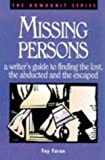img - for Missing Persons: A Writer's Guide to Finding the Lost, the Abducted and the Escaped (Howdunit Series) book / textbook / text book