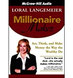 img - for The Millionaire Maker: Act, Think, and Make Money the Way the Wealthy Do (CD-Audio) - Common book / textbook / text book