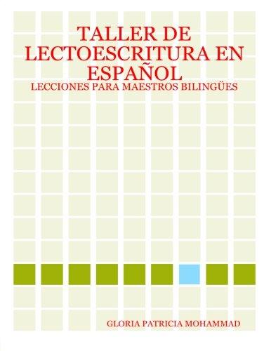 Taller De Lectoescritura En Español: Lecciones Para Maestros Bilingües (Spanish Edition)
