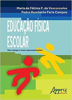 Educacao Fisica Escolar: Seu Campo e Suas Representacoes