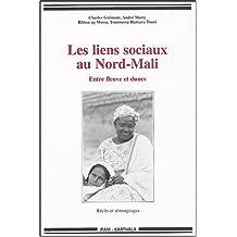 Les Liens Sociaux Au Nord-mali: Entre Fleuve et Dunes
