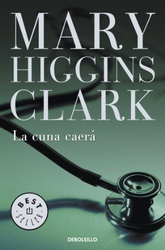 La cuna caerá (Spanish Edition) by [Clark, Mary Higgins]
