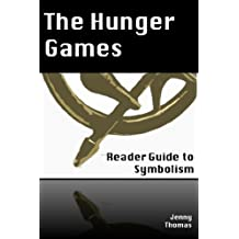 The Hunger Games: Literary Critique: Three Symbols Woven into the Story