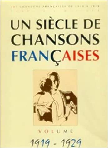 Amazon Fr Un Siecle De Chansons Francaises 1919 1929 Collectif