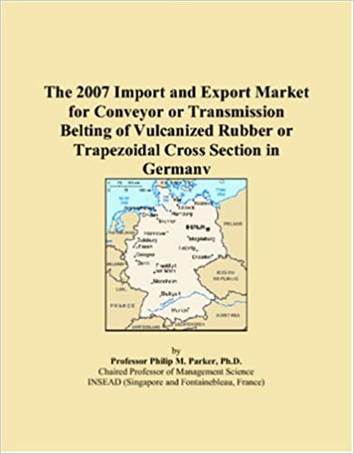Book The 2007 Import and Export Market for Conveyor or Transmission Belting of Vulcanized Rubber or Trapezoidal Cross Section in Germany