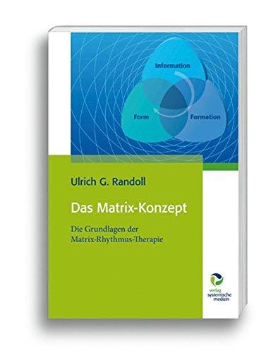 Buch: Das Matrix-Konzept: Die Grundlagen der Matrix-Rhythmus-Therapie