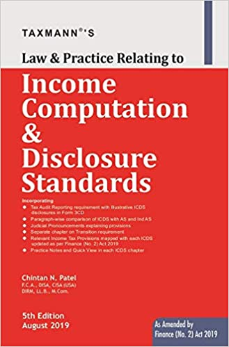 Law & Practice Relating to Income Computation & Disclosure Standards (As amended by Finance (No. 2) Act 2019) (5th Edition August 2019)