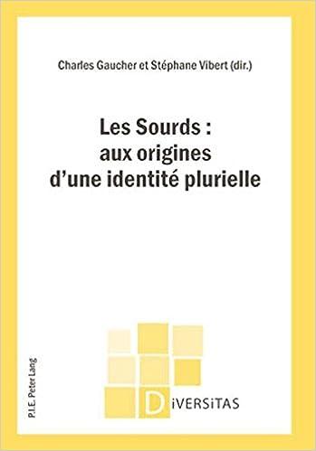 Télécharger en ligne Les Sourds: Aux Origines D'une Identité Plurielle pdf ebook