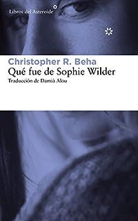 Qué fue de Sophie Wilder (Libros Del Asteroide) (Spanish Edition)