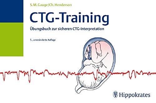 CTG-Training: Übungsbuch zur sicheren CTG-Interpretation