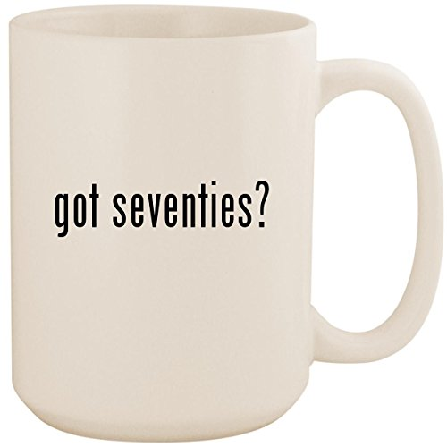 got seventies? - White 15oz Ceramic Coffee Mug
