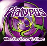 When Push Comes to Shove by Platypus (1998-08-13)