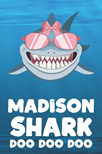 Madison - Shark Doo Doo Doo: Blank Ruled Personalized & Customized Name Shark Notebook Journal for Girls & Women. Funny Sharks Desk Accessories Item ... Birthday & Christmas Gift for Women.