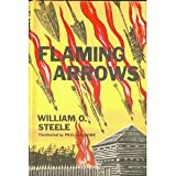 Flaming Arrows, William O. Steele, 0152284249