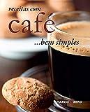 Receitas com café... Bem simples