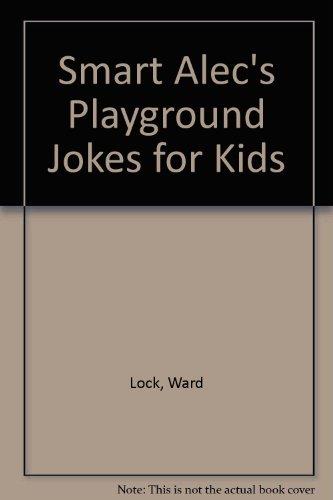 - Smart Alec's Playground Jokes for Kids