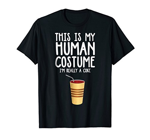 This is My Human Costume I'm Really A Coke Funny -